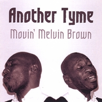 Movin' Melvin Brown : Another Tyme