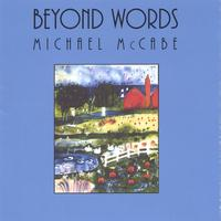 Michael McCabe | Beyond Words