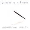 Michael McCabe: Letters to a Friend
