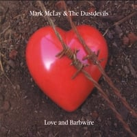 Mark McLay & The Dustdevils | Love and Barbwire