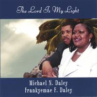 Frankyemae F. Daley & Michael Daley | The Lord Is My Light