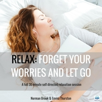 Norman Brook & Emma Thurston | Relax: Forget Your Worries and Let Go