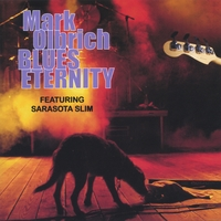 Mark Olbrich Blues Eternity | Blues Eternity featuring Sarasota Slim