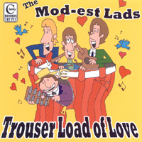 The Mod-est Lads | Trouser Load of Love