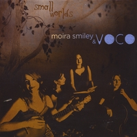 Moira Smiley & Voco | Small Worlds