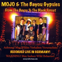 Mojo & The Bayou Gypsies | From the Bayou to the Black Forest!