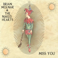 Brian Molnar and the Naked Hearts | Miss You