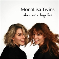 MonaLisa Twins | When We're Together