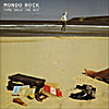 Mondo Rock: Come Said the Boy