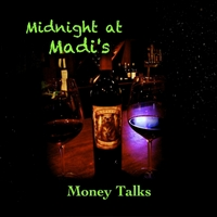 Money Talks | Midnight At Madi's