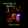 Money Talks: Midnight At Madi