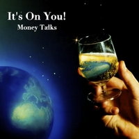 Money Talks | It's On You!