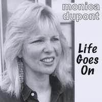 Monica Dupont | Life Goes On