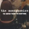 the monophonics: The Unified Theory Of Everything