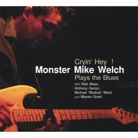 Monster Mike Welch | Cryin' Hey!