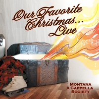 Montana A Cappella Society: Our Favorite Christmas - Live