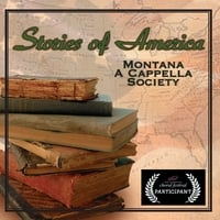 Montana A Cappella Society: Stories of America