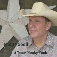 Monte Good | A Texas Honky Tonk