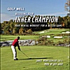 Janet Montgomery & Jeff Gold: Golf Well: Accessing Your Inner Champion