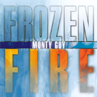 MONTY GUY | FROZEN FIRE