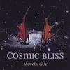 Monty Guy: Cosmic Bliss