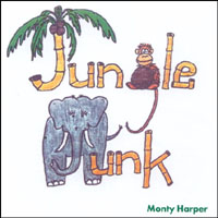 MONTY HARPER: Jungle Junk!