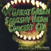 Monty Harper: The Great Green Squishy Mean Concert CD