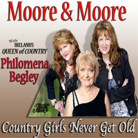Moore & Moore | Country Girls Never Get Old