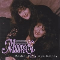 Moore & Moore | Master Of My Own Destiny