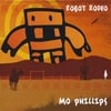 Mo Phillips: Robot Rodeo