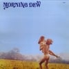 The Morning Dew: At Last 1968-1970