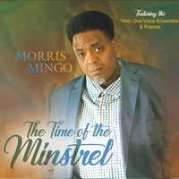 Morris Mingo | The Time of the Minstrel (feat. The With One Voice Ensemble)