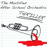 The Mortified After School Orchestra | Thriller