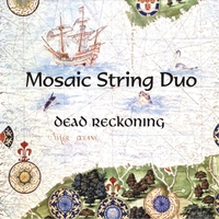 Mosaic String Duo | Dead Reckoning