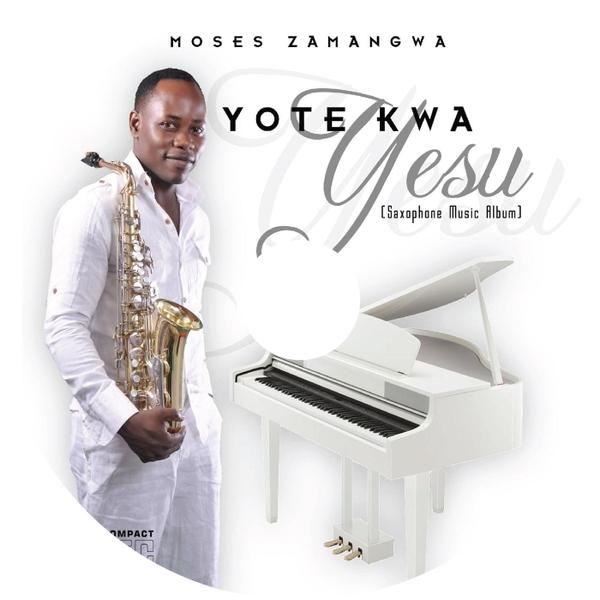 Moses Zamangwa | Yote Kwa Yesu | CD Baby Music Store