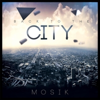Mosik | Back to the City