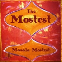The Mostest | Masala Mostest