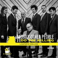 Mostly Other People Do the Killing | Loafer's Hollow
