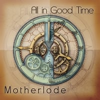 Motherlode | All in Good Time