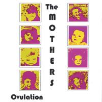 The Mothers | Ovulation