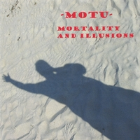 MOTU | mortality and illusions