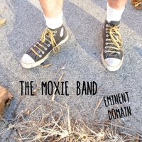 The Moxie Band | Eminent Domain