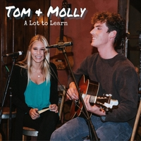 Tom & Molly | A Lot to Learn | CD Baby Music Store