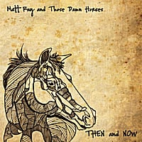 Matt Ray and Those Damn Horses | Then and Now