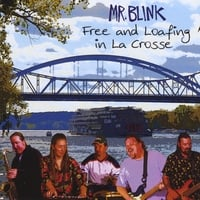 Mr. Blink | Free and Loafing in La Crosse