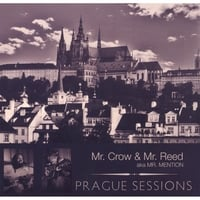Mr. Crow & Mr. Reed: Prague Sessions