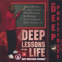 Mr. Deep Positivity | Deep Lessons For Life
