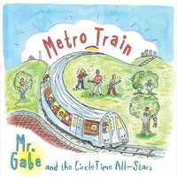 Mr. Gabe and the Circle Time All-Stars | Metro Train
