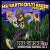 Mr. Garth-Culti-Vader: The Chronicles(unpredictable individual vol.2)