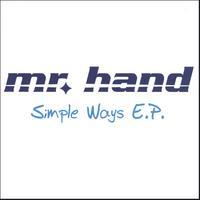 Mr. Hand: Simple Ways E.P.